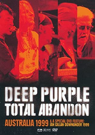 Total Abandon Live Australia 1999 & Special DVD Feature: Ian Gillan Downunder 1999