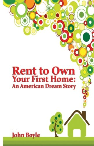 Rent To Own Your First Home: An American Dream Story