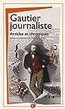 Gautier journaliste : Articles et chroniques par Gautier