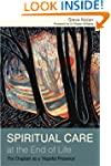 Spiritual Care at the End of Life: Th...