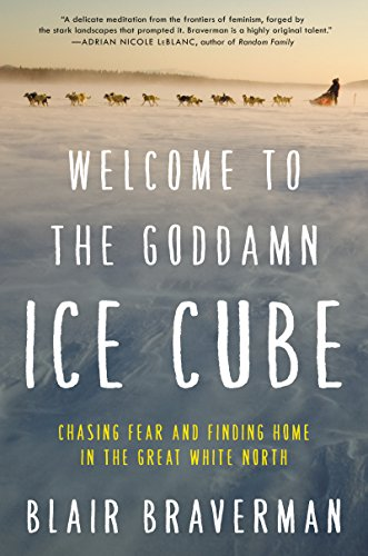 Welcome to the Goddamn Ice Cube: Chasing Fear and Finding Home in the Great White North (Shelf Ice compare prices)