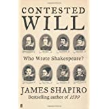Contested Will: Who Wrote Shakespeare?by James Shapiro