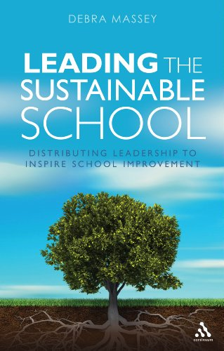 Leading the Sustainable School: Distributing Leadership to Inspire School Improvement