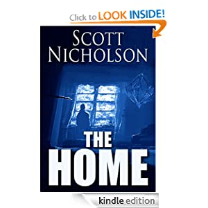 Kindle Book Bargains: The Home, by Scott Nicholson. Publisher: Haunted Computer Books (September 26, 2012)