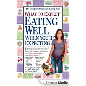 What to Expect: Eating Well When You're Expecting (English Edition)