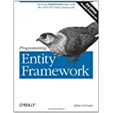 Programming Entity Framework: Building Data Centric Apps with the ADO.NET Entity Frameworkby Julia Lerman