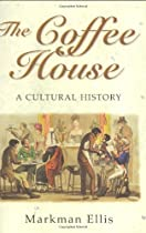 The Coffee House: A Cultural History