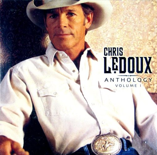 Chris Ledoux - Anthology, Vol 1 - Zortam Music