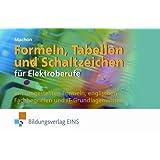 Formeln, Tabellen und Schaltzeichen für die Elektroberufe mit umgestellten Formeln, englischen Fachbegriffen und...