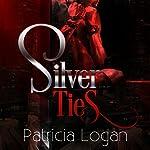 Silver Ties: Silvers, Book 3 | Patricia Logan