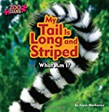 img - for My Tail Is Long and Striped (Zoo Clues: Little Bits! First Readers) book / textbook / text book