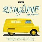 The Lady in the Van: A BBC Radio 4 adaptation Radio/TV von Alan Bennett Gesprochen von: Alan Bennett,  full cast, Maggie Smith