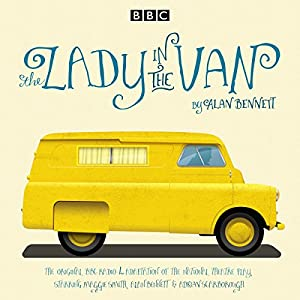 The Lady in the Van: A BBC Radio 4 adaptation Radio/TV Program by Alan Bennett Narrated by Alan Bennett,  full cast, Maggie Smith