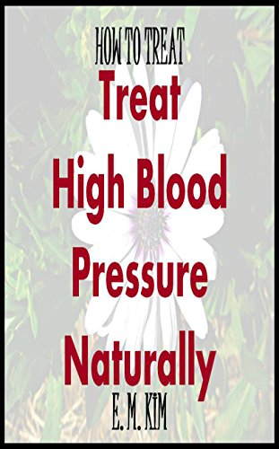 How to Treat High Blood Pressure Naturally (How To Treat High Blood Pressure compare prices)