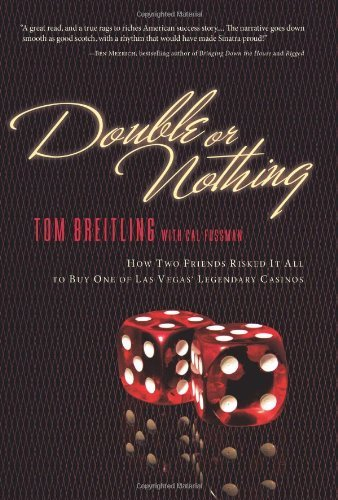 double-or-nothing-how-two-friends-risked-it-all-to-buy-one-of-las-vegas-legendary-casinos-by-tom-bre