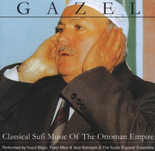 Gazel: Classical Sufi Music of the Ottoman Empire by Gazel-Classical (2006-07-11)