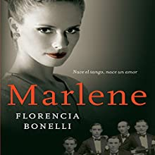 Marlene [Spanish Edition] Audiobook by Florencia Bonelli Narrated by Martin Untrojb