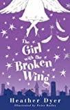 Cover of The Girl with the Broken Wing by Heather Dyer 1904442900