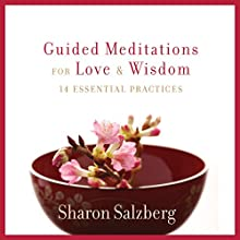 Guided Meditations for Love and Wisdom: 14 Essential Practices Discours Auteur(s) : Sharon Salzberg Narrateur(s) : Sharon Salzberg