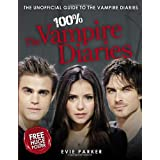 "100% The Vampire Diaries: The Unofficial Guidevon ""Evie Parker"""