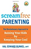 img - for Screamfree Parenting: The Revolutionary Approach to Raising Your Kids by Keeping Your Cool book / textbook / text book