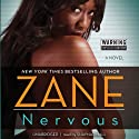 Nervous: A Novel (       UNABRIDGED) by Zane Narrated by Nicole Small