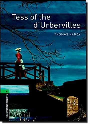 Oxford Bookworms Library: Stage 6: Tess of the d'Urbervilles: 2500 Headwords (Oxford Bookworms ELT)
