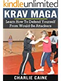 Krav Maga: Learn to Defend Yourself Against Would-Be Attackers (Krav Maga Series) (English Edition)