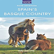 Spain's Basque Country (       UNABRIDGED) by Kelly Lipscomb Narrated by Michael Rene Zuzel