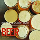 BEER, The Worlds Great Styles, 2013 Beer Calendar