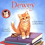 Vicki Myron Dewey: There's a Cat in the Library! (Picture Book Edition)