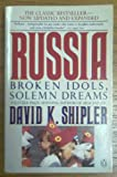 Russia: Broken Idols, Solemn Dreams; Revised Edition (0140122710) by Shipler, David K.