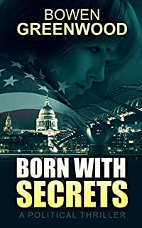 Born With Secrets: A Political Thriller by Bowen Greenwood ebook deal