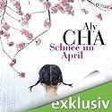Schnee im April (       ungekürzt) von Aly Cha Gesprochen von: Dascha Lehmann