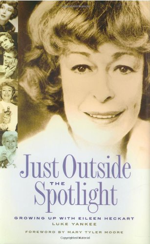 Just Outside The Spotlight: Growing Up With Eileen Heckart