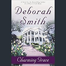 Charming Grace: A Novel (       UNABRIDGED) by Deborah Smith Narrated by William Dufris, Moira Driscoll