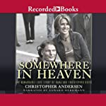 Somewhere in Heaven: The Remarkable Love Story of Dana and Christopher Reeve | Christopher Anderson