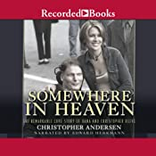 Somewhere in Heaven: The Remarkable Love Story of Dana and Christopher Reeve | [Christopher Anderson]