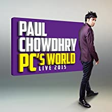 Paul Chowdhry: PC's World  by Paul Chowdhry Narrated by Paul Chowdhry