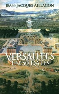 Versailles en 50 dates