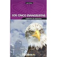 Cinco evangelistas, los (Narrativa De Montaña)