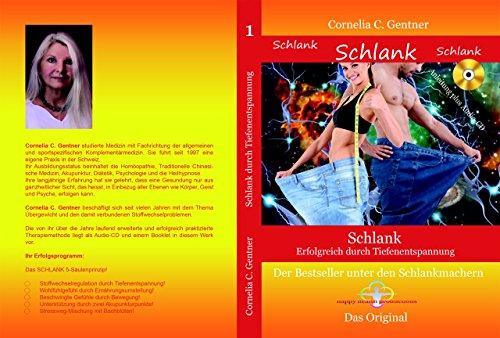 SCHLANK - Erfolgreich durch Tiefenentspannung (Audio-CD + Booklet) Cornelia C. Gentner. Mit Schulungs-CD und ausführlicher Anleitung effektiv und medizinisch fundiert leicht und in kurzer Zeit zum Wohlfühlgewicht. (Befristetes Spezialangebot)