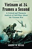 img - for Vietnam at 24 Frames a Second: A Critical and Thematic Analysis of 360 Films About the Vietnam War Paperback April 23, 2013 book / textbook / text book