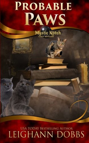 Probable Paws (Mystic Notch Cozy Mystery Series) (Volume 5)