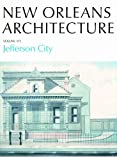 New Orleans Architecture: Jefferson City by Friends of the Cabildo (2010-02-28)