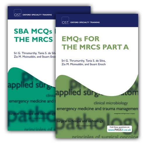 SBA MCQs and EMQs for the MRCS Part A Pack (Oxford Specialty Training. Revision Texts)