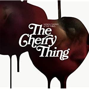 "Neneh Cherry ""Cherry Thing"""