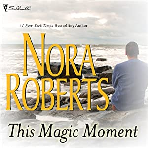 This Magic Moment | [Nora Roberts]