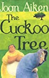 The Cuckoo Tree: Wolves of Willoughby Chase, #6: The Wolves of Willoughby Chase Series (The Wolves Of Willoughby Chase Sequence, Band 6)