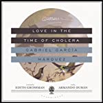 Love in the Time of Cholera (       UNABRIDGED) by Gabriel García Márquez Narrated by Armando Durán